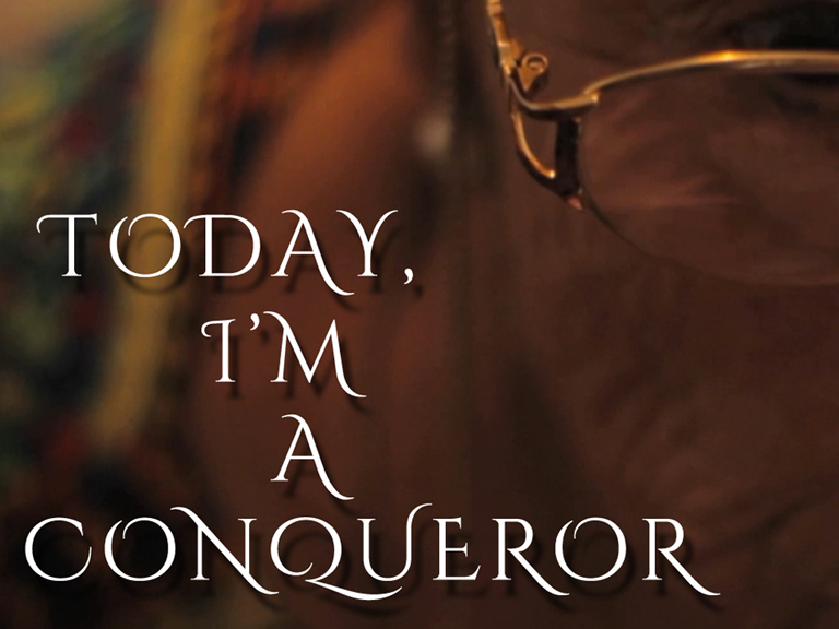 Today, I'm a Conqueror